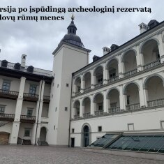 Ekskursija po įspūdingą archeologinį rezervatą ir Valdovų rūmų menes